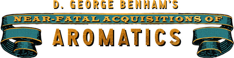 Blue ribbon banner with the text D. George Benham's Near Fatal Acquisitions of Aromatics