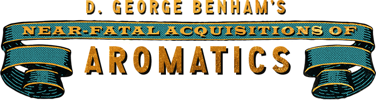 Banner image of D. George Benham's Near Fatal Acquisitions of Aromatics